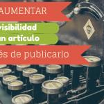 Cómo aumentar la visibilidad después de escribir un artículo en tu blog