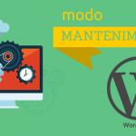Modo mantenimiento en WordPress, ¿cómo funciona?