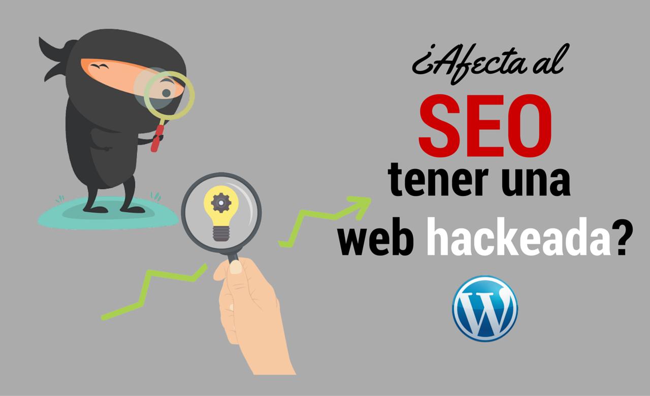 ¿afecta al seo tener una web hackeada?
