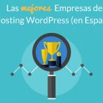 ¿Cuál es el Mejor Hosting WordPress que Puedes Contratar Hoy?