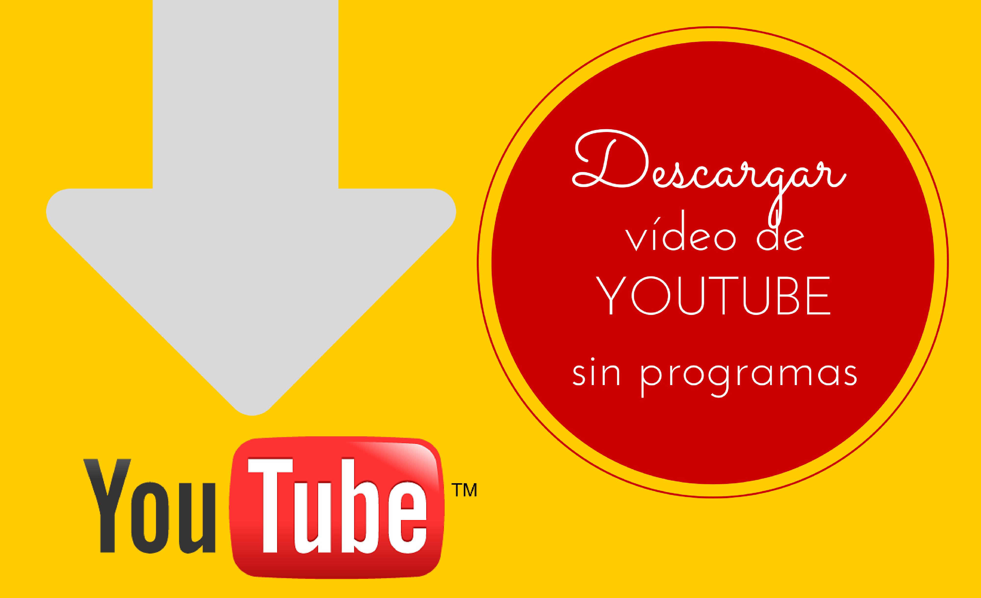Descarga vídeo YT sin programas